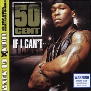 If I Cant Was One Of The Best Songs Off Of 50 Cents Smash Hit Debut Al Get Rich Or Tryin 2003 The Song Had A Catchy Hook A Danceable Groove